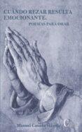 cuando rezar resulta emocionante: poesias para orar-manuel casado velarde-9788470576331