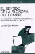 EL SENTIDO DE LA FILOSOFIA DEL HOMBRE - 9788476581131 - JAVIER SAN MARTIN
