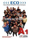 ECO: CURSO MODULAR DE ESPAÑOL LENGUA EXTRANJERA (LIBRO DEL PROFES OR) - 9788477118831 - CARLOS ROMERO DUEÑAS