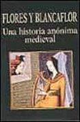 FLORES Y BLANCAFLOR: UNA HISTORIA ANONIMA MEDIEVAL - 9788478131631 - VV.AA.