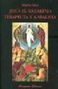 JESUS EL NAZARENO: TERAPEUTA Y KABALISTA - 9788478133031 - MARIO SATZ