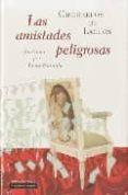 LAS AMISTADES PELIGROSAS - 9788481097931 - PIERRE CHODERLOS DE LACLOS