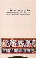 EL IMPERIO EGIPCIO: INSCRIPCIONES, CA 1550-1300 A.C. - 9788481645231 - JOSE MANUEL GALAN