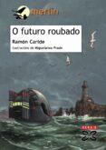 O FUTURO ROUBADO: UNHA AVENTURA DE SAID E SHEILA (2ª ED.) - 9788483027431 - RAMON CARIDE