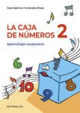 LA CAJA DE NUMEROS 2: APRENDIZAJE COOPERATIVO - 9788483167731 - JOSE A. FERNANDEZ BRAVO