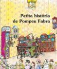 PETITA HISTORIA DE POMPEU FABRA - 9788483348031 - ALBERT JANE