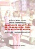 CANCIONES INFANTILES DE TRANSMISION ORAL EN LA REGION DE MURCIA - 9788483713631 - MARIA JESUS MARTIN ESCOBAR