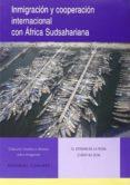 INMIGRACIÓN Y COOPERACIÓN INTERNACIONAL CON ÁFRICA SUDSAHARIANA - 9788490451731 - GLORIA ESTEBAN DE LA ROSA