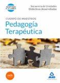 CUERPO DE MAESTROS PEDAGOGÍA TERAPÉUTICA. SECUENCIA DE UNIDADES DIDÁCTICAS DESARROLLADAS - 9788490931431 - VV.AA.
