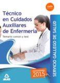 TÉCNICO EN CUIDADOS AUXILIARES DE ENFERMERÍA DEL SERVICIO GALLEGO DE SALUD. TEMARIO COMÚN Y TEST - 9788490933831 - VV.AA.