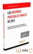 LAS REFORMAS PROCESALES PENALES DE 2015: NUEVAS MEDIDAS DE AGILIZACION, DE INVESTIGACION Y DE FOTALECIMIENTO DE GARANTIAS EN LA JUSTICIA PENAL - 9788490994931 - JULIO MUERZA ESPARZA