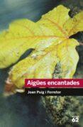 AIGUES ENCANTADES - 9788492672431 - JOAN PUIG I FERRETER