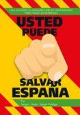 usted puede salvar españa-sergio fidalgo-9788494701931