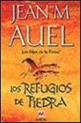 LOS REFUGIOS DE PIEDRA - 9788495354631 - JEAN M. AUEL