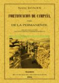 NOCIONES DE FORTIFICACION DE CAMPAÑA (ED. FACSIMIL DE LA ED. DE M ADRID, 1882) - 9788495636331 - VV.AA.