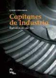 CAPITANES DE INDUSTRIA. EXPLICADOS POR SUS HIJOS - 9788496237131 - FRANCESC CANOSA