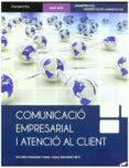 COMUNICACIO EMPRESARIAL I ATENCIO AL CLIENT (CICLOS FORMATIVOS DE GRADO MEDIO) - 9788497328531 - DOLORES FERNANDEZ VERDE