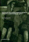 CONSTRUCCION DE UN SISTEMA OBSEVACIONAL PARA EL ANALISIS DE LA AC CION DE JUEGO EN VOLEIBOL - 9788497492331 - MIGUEL A. MONGE MUÑOZ