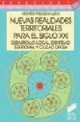 NUEVAS REALIDADES TERRITORIALES PARA EL SIGLO XXI: DESARROLLO LOC AL, IDENTIDAD TERRITORIAL Y CIUDAD DIFUSA - 9788497561631 - ANDRES PRECEDO LEDO