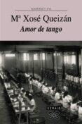 AMOR DE TANGO - 9788497825931 - Mª XOSE QUEIZAN