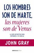LOS HOMBRES SON DE MARTE, LAS MUJERES SON DE VENUS - 9788499085531 - JOHN GRAY