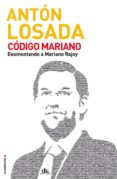 CODIGO MARIANO - 9788499189031 - ANTON LOSADA