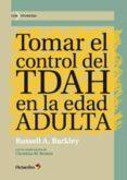 tomar el control del tdah en la edad adulta (ebook)-russell a. barkley-9788499214931
