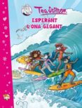 (PE) ESPERANT L ONA GEGANT (TEA STILTON) - 9788499325231 - TEA STILTON