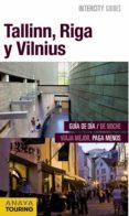 TALLINN, RIGA Y VILNIUS 2016 (INTERCITY GUIDES) - 9788499358031 - MARC AITOR MORTE USTARROZ