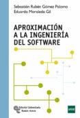 APROXIMACION A LA INGENIERIA DEL SOFTWARE - 9788499610931 - SEBASTIAN RUBEN GOMEZ PALOMO