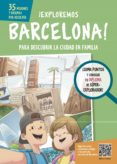 EXPLORAMOS BARCELONA - 9788499793931 - VV.AA.