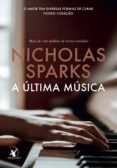 Ebooks rapidshare descargar A ÚLTIMA MÚSICA de NICHOLAS SPARKS in Spanish 9788530600631 PDB