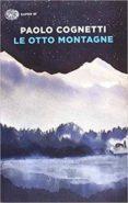 le otto montagne (premio strega 2017)-paolo cognetti-9788806239831