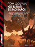 GLI ESILIATI DI RAGNAROK (EBOOK) - 9788825404531 - TOM GODWIN