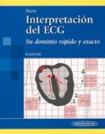 INTERPRETACION DEL ECG : SU DOMINIO RAPIDO Y EXACTO - 9789500603331 - DALE DAVIS