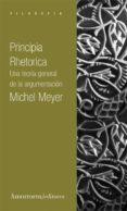 PRINCIPIA RHETORICA - 9789505183531 - MICHEL MEYER