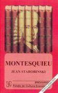 MONTESQUIEU (2ª ED.) - 9789681660031 - JEAN STAROBINSKI