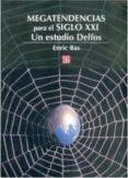 MEGATENDENCIAS PARA EL SIGLO XXI: UN ESTUDIO DELFOS - 9789681671631 - ENRIC BAS