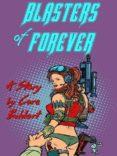 BLASTERS OF FOREVER (EBOOK) - 9780463825341 - CORA BUHLERT