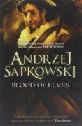 BLOOD OF ELVES (GERALT OF RIVIA 3) - 9780575084841 - ANDRZEJ SAPKOWSKI