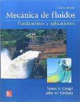 MECÁNICA DE FLUIDOS FUNDAMENTOS Y APLICACIONES 4ª EDICIÓN - 9781456260941 - YUNUS A. CENGEL