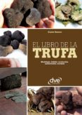 el libro de la trufa. morfología, hábitat, recolección, conservación, recetario (ebook)-gianni ravazzi-9781683255741