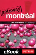 GETAWAY MONTRÉAL (EBOOK) - 9782765823841 - COLLECTIVE ULYSSES
