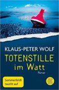 TOTENSTILLE IM WATT - 9783596297641 - KLAUS-PETER WOLF