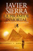 LA PIRÁMIDE INMORTAL - 9788408131441 - JAVIER SIERRA