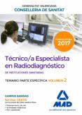 TECNICO/A ESPECIALISTA EN RADIODIAGNOSTICO DE INSTITUCIONES SANITARIAS DE LA CONSELLERIA DE SANITAT DE LA GENERALITAT        VALENCIANA: TEMARIO ESPECIFICO (VOL. 2) - 9788414208441 - VV.AA.