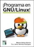 ¡programa en gnu/linux!-francisco javier sanchez rodriguez-9788415033141