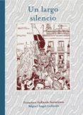 UN LARGO SILENCIO - 9788415163541 - MIGUEL GALLARDO