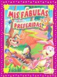 MIS FABULAS PREFERIDAS - 9788415371441 - VV.AA.