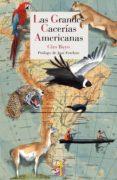 las grandes cacerias americanas-ciro bayo-9788415973041